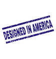 grunge textured designed in america stamp seal vector image vector image