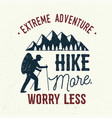 hike more worry less vector image vector image