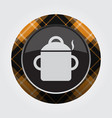 button orange black tartan - cooking pot smoke vector image vector image