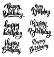 happy birthday set lettering phrases on white vector image vector image