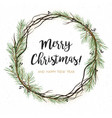 greeting card invite pine tree branches wreath vector image