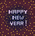 happy new year pixelated vector image vector image