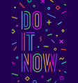 motivation positive poster do it now vector image vector image