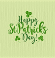 happy st patricks day calligraphy vector image vector image