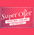 super offer sale discount voucher template design vector image vector image