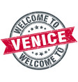 welcome to venice red round vintage stamp vector image vector image