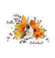 floral card design hello autumn season colorful vector image vector image