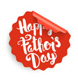 happy fathers day label vector image vector image