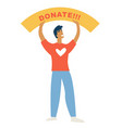 charity man with donate banner help vector image vector image