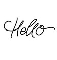 word hello for greetings text hello - hand vector image vector image