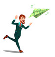 businessman running for money flying away vector image