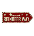 reindeer way vintage rusty metal sign vector image
