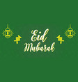 creative green happy eid mubarak banner sign vector image