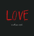 love is all you need valentines day poster vector image