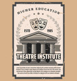 theater institute performance art education vector image