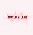 happy new year text in turkish mutlu yillar with vector image vector image