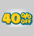 40 off discount banner special offer sale tag in vector image