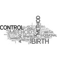 a rundown on the birth control methods text word vector image vector image