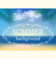 blurred summer seascape with leaves vector image