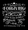 hand lettering with bible verse forgiving one vector image vector image