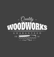 carpentry label isolated on black background vector image vector image
