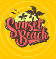sunset beach brush script lettering custom type vector image vector image