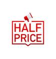 half price megaphone label on white background vector image