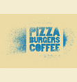 pizza burgers coffee stencil spray poster vector image vector image