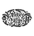 christmas card merry and bright hand written font vector image