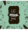 vintage food eat healthy food vector image vector image
