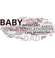 the crucial role of the new dad text background vector image vector image