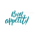 Bon Appetit Hand Drawn Calligraphy on White vector image vector image