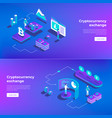 cryptocurrency exchange and blockchain isometric vector image vector image