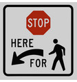 stop for pedestrian sign left arrow traffic vector image vector image