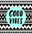 Good Vibes Only vector image