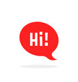 red speech bubble with hi word vector image vector image