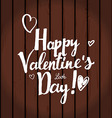 Valentines Day inscription on wooden background vector image