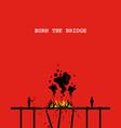 burn bridge artwork depicting a person vector image