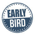 early bird grunge rubber stamp vector image
