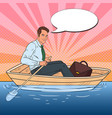 pop art businessman floating in the boat vector image vector image