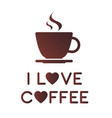 I love coffee vector image vector image
