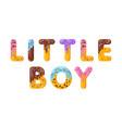 little boy biscuit lettering glazed gingerbread vector image