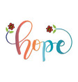 hope with floral letter design slogan concept vector image vector image