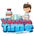 vaccine time font with a nurse holding a covid-19 vector image vector image