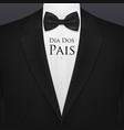 dia dos pais fathers day bow tie tuxedo shirt vector image vector image