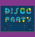 disco party invitation to party funny blue font vector image vector image