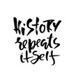 history repeats itself hand drawn dry brush vector image vector image