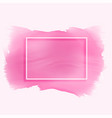 pink watercolor stain texture with empty frame vector image vector image