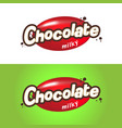 the inscription is milk chocolate emblem for your vector image