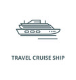 travel cruise ship line icon linear vector image vector image